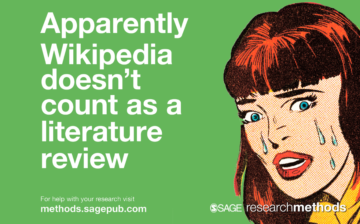 """Sage Research Methods artwork - image of woman crying - subtitle """"apparently Wikipedia doesn't count as a literature review' for help with your research visit methods.sagepub.com"""