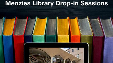 Menzies Library Drop-in Sessions