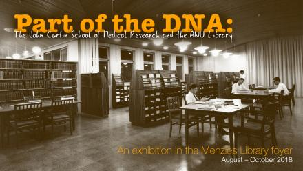 Part of the DNA: The John Curtin School of Medical Research and the ANU Library