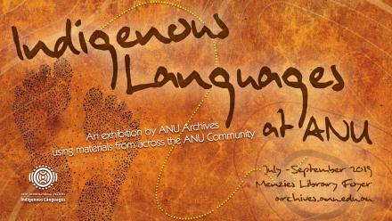 Indigenous Languages at ANU - an exhibition by ANU Archives using materials from across the ANU Community