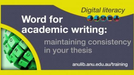 Digital Literacy Training: Word for academic writing - maintaining consistency in your thesis