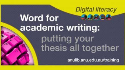 Digital Literacy Training: Word for academic writing - putting your thesis all together
