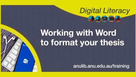 Digital Literacy Training: Working with Word to format your thesis