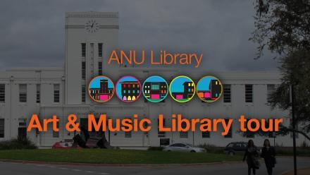 ANU Library tour - Art & Music