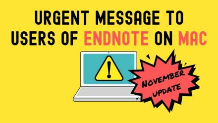 Urgent message to users of EndNote on Mac
