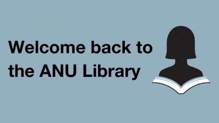 welcome back to the ANU Library
