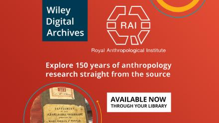 Wiley Digital Archives - Royal Anthropological Institute - Explore 150 years of anthropology research straight from the source. Available now through your library.