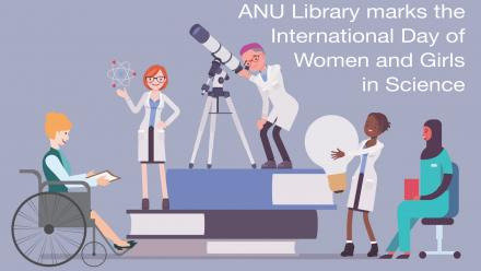 ANU Library marks the International Day of Women and Girls in Science