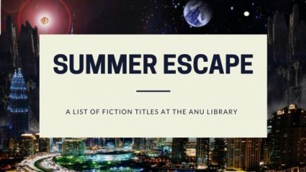 Summer escape - a list of fiction titles at the ANU Library
