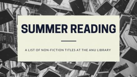 Summer reading - a list of non-fiction titles at the ANU Library