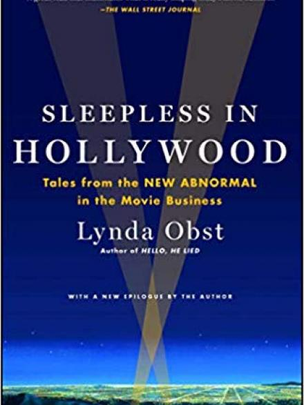 Sleepless in Hollywood : tales from the new abnormal in the movie business by Lynda Obst