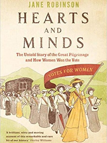 •	Hearts and minds: the untold story of the great pilgrimage and how women won the vote