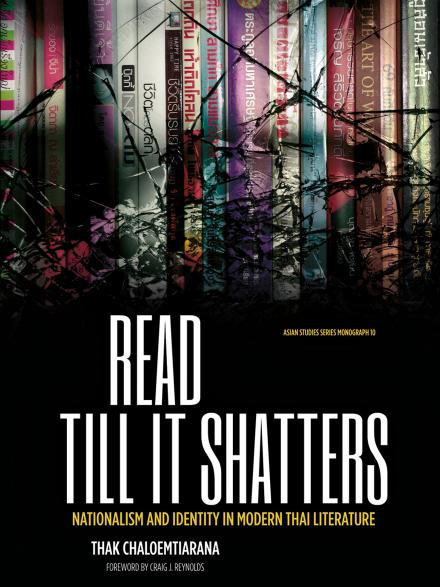 Read till it shatters: nationalism and identity in modern Thai literature