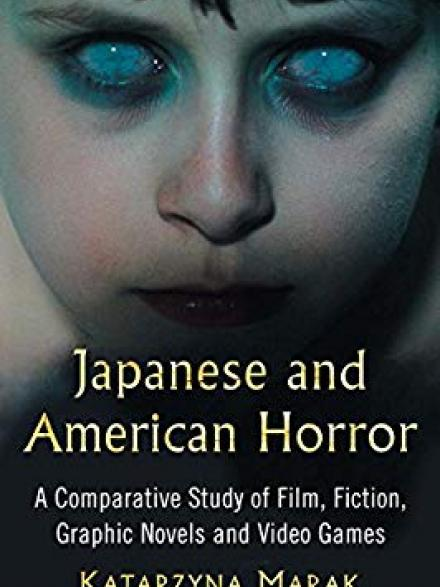 book cover: Japanese and American horror : a comparative study of film, fiction, graphic novels and video games