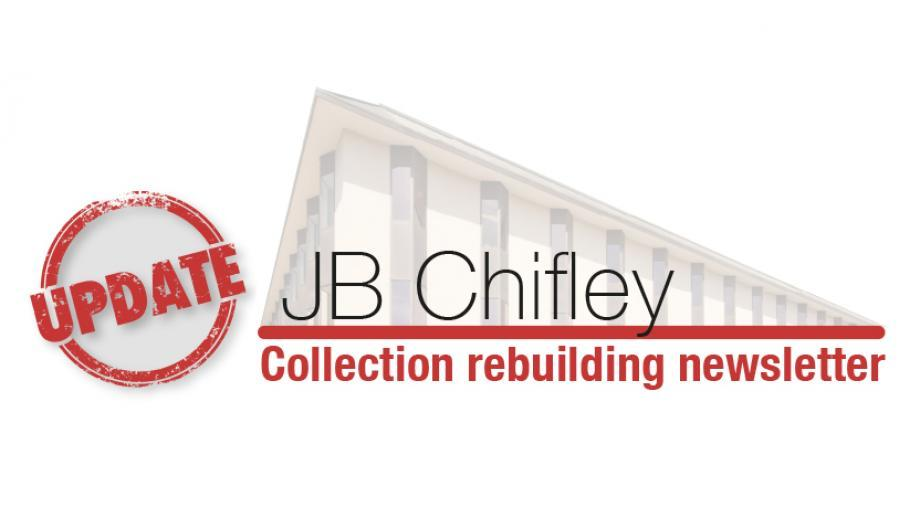 Update - JB Chifley Collection Rebuilding newsletter