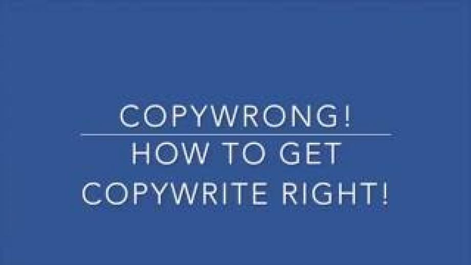 Copywrong! How to get Copywrite right!