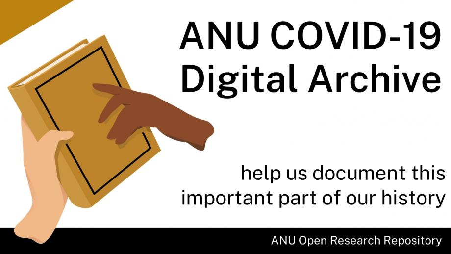 ANU COVID-19 Digital Archive - help us document this important part of our history