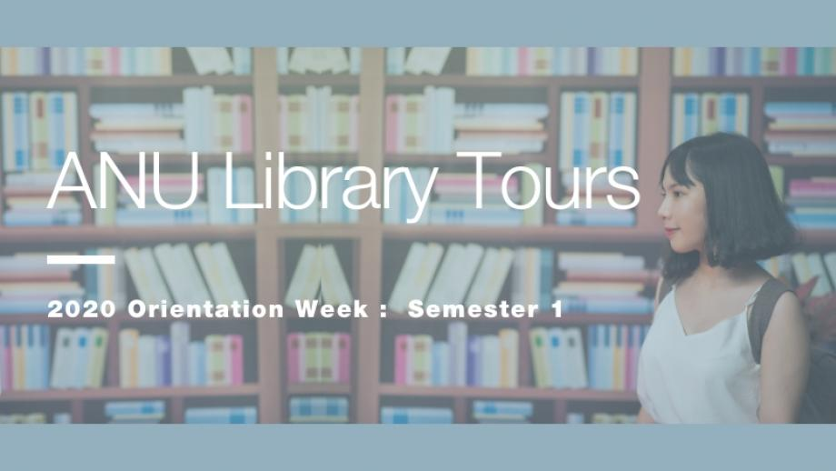ANU Library Tours - 2020 Orientation Week: Semester 1