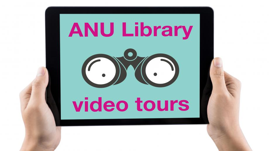 image of hand holding tablet device which displays the text 'ANU Library video tours' and binoculars