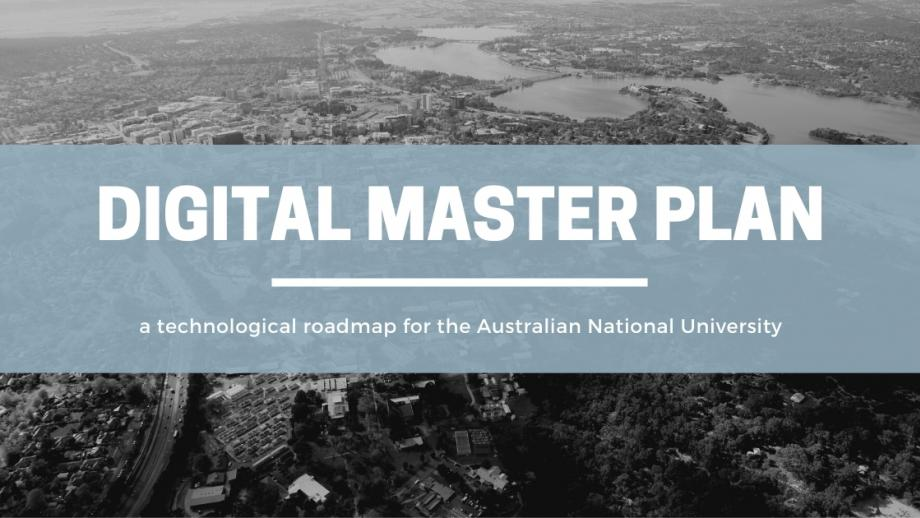 Digital Master Plan - a technological roadmap for the Australian National University.
