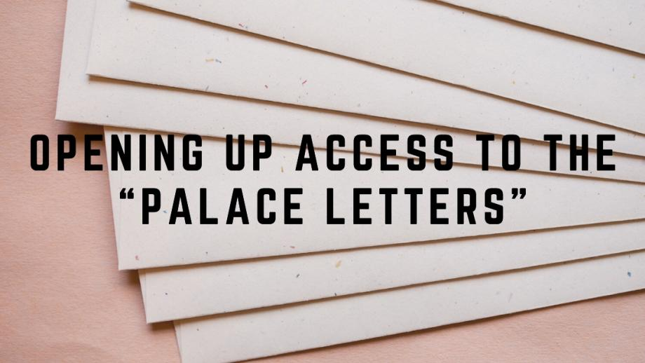 """opening up access to the """"palace letters"""""""