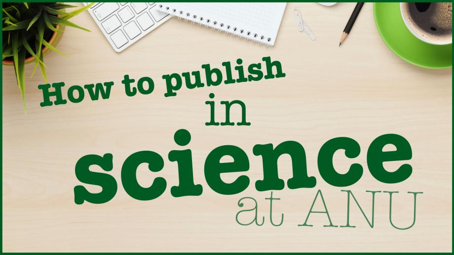 How to publish in Science at ANU