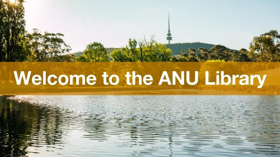 Welcome to the ANU Library (image of the ANU Acton campus)